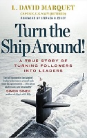 Turn the Ship Around Book David Marquette Intent Based Leadership