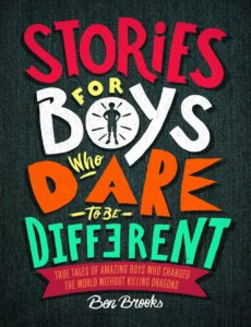 Stories for boys who dare to be different Leadership lessons for children
